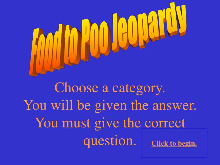 Food to Poo Jeopardy