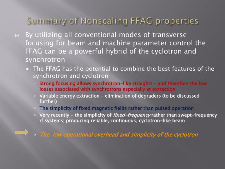 Summary of Nonscaling FFAG properties