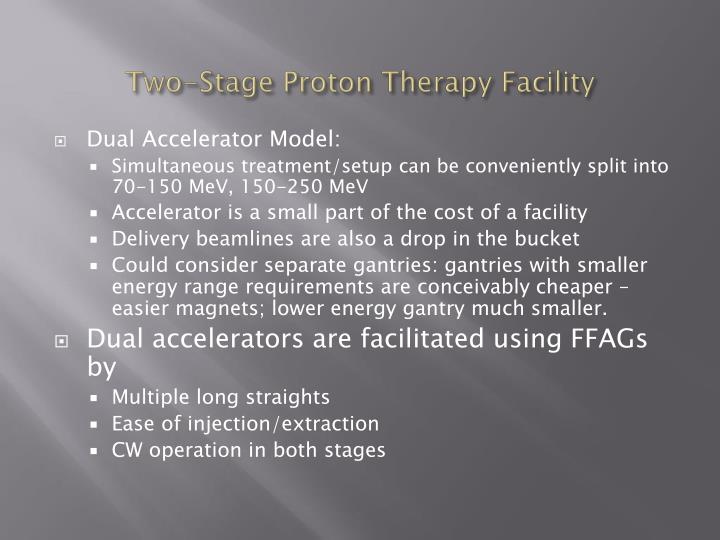 Two-Stage Proton Therapy Facility