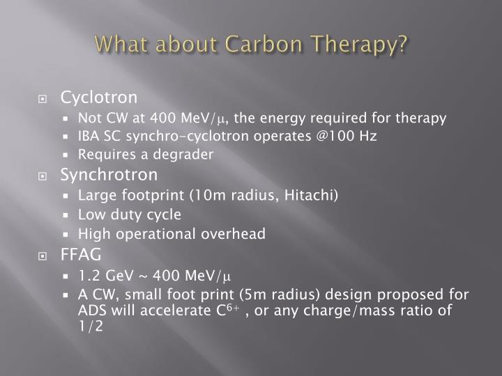 What about Carbon Therapy?