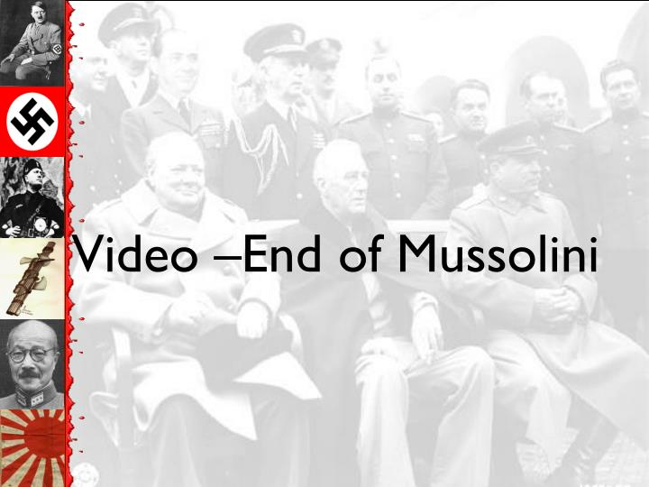 Video –End of Mussolini