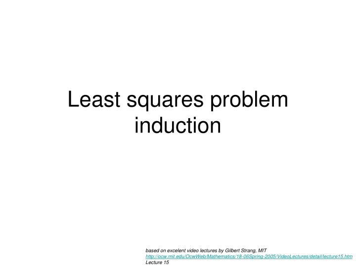 Least squares problem induction