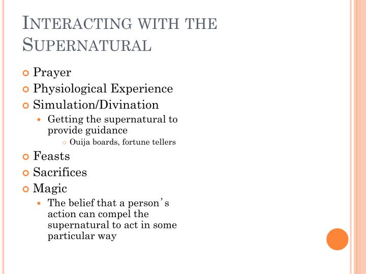Interacting with the Supernatural