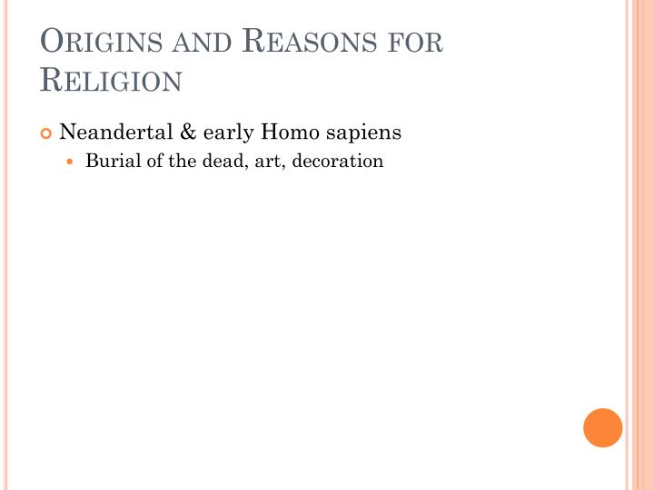 Origins and Reasons for Religion