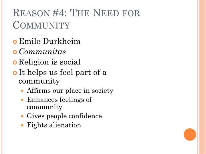 Reason #4: The Need for Community