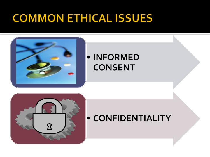 COMMON ETHICAL ISSUES