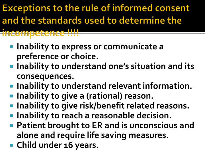 Exceptions to the rule of informed consent  and t