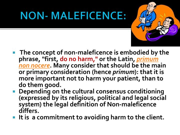 NON- MALEFICENCE: