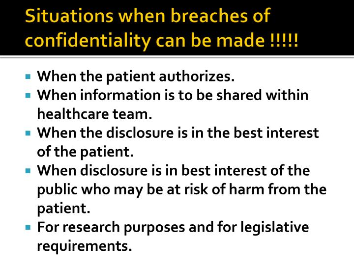 Situations when breaches of confidentiality can be made !!!!!