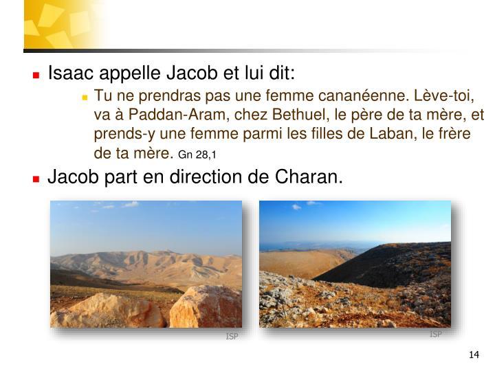 Isaac appelle Jacob et lui dit: