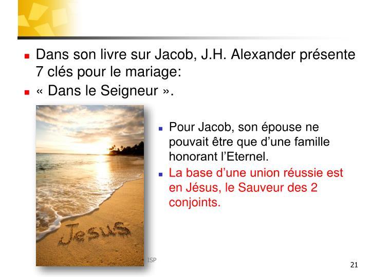 Dans son livre sur Jacob, J.H. Alexander présente 7 clés pour le mariage: