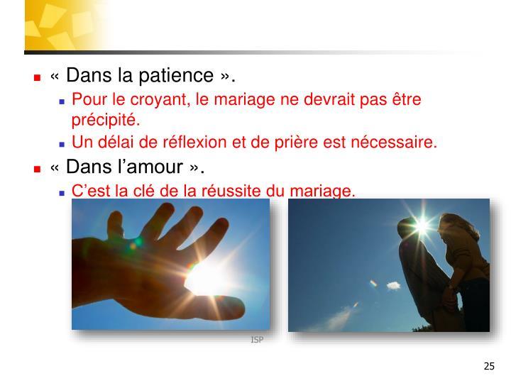 «Dans la patience».