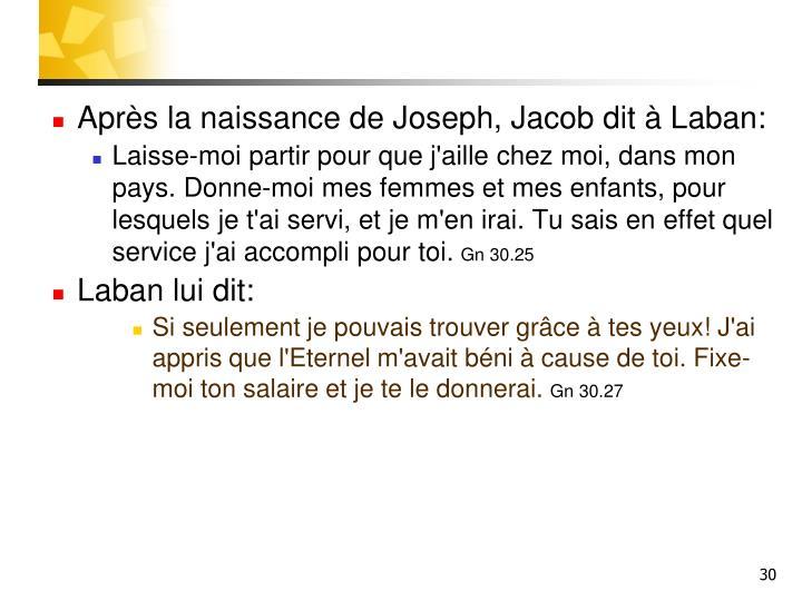 Aprs la naissance de Joseph, Jacob dit  Laban: