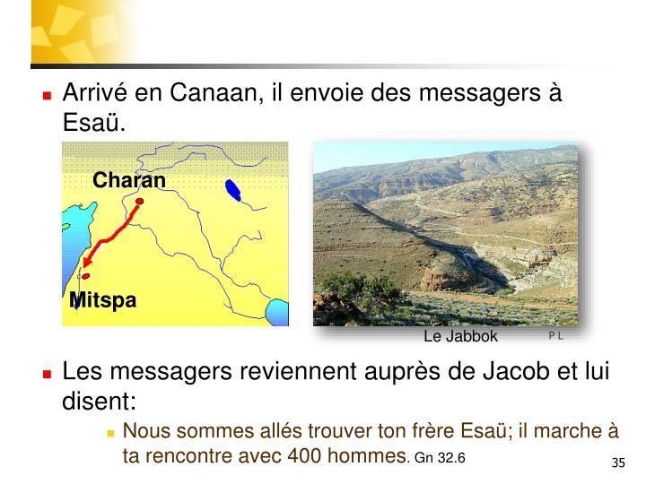 Arrivé en Canaan, il envoie des messagers à Esaü.