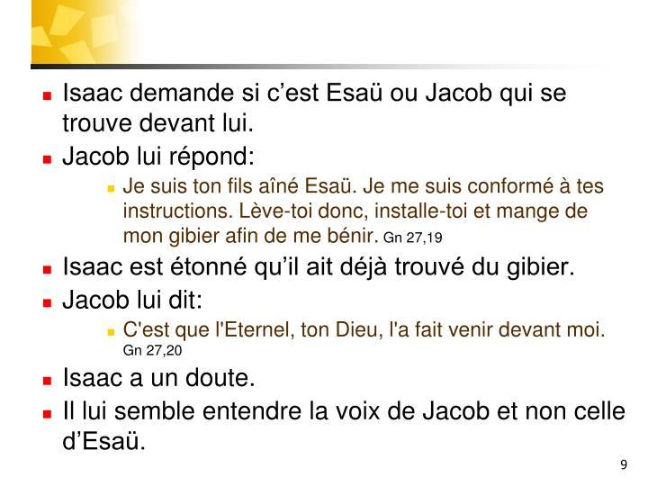 Isaac demande si cest Esa ou Jacob qui se trouve devant lui.