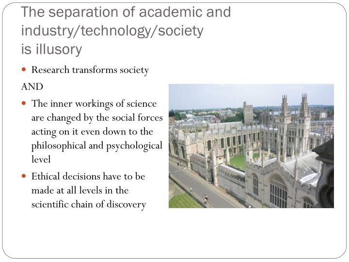 The separation of academic and industry/technology/society
