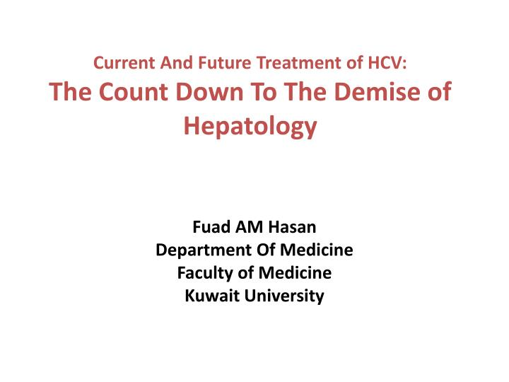 Current And Future Treatment of HCV: