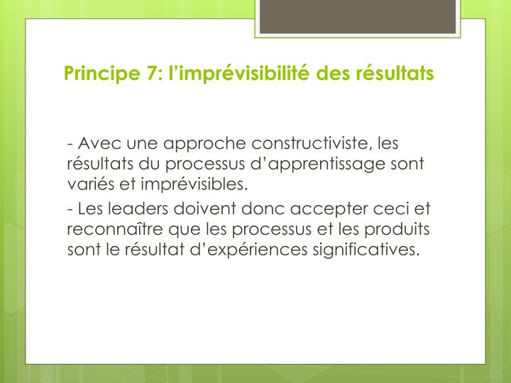 Principe 7: l'imprévisibilité des résultats