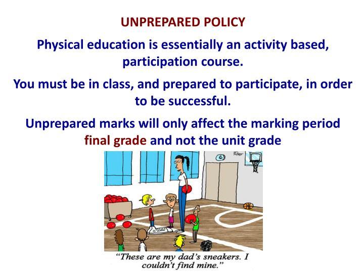 UNPREPARED POLICY