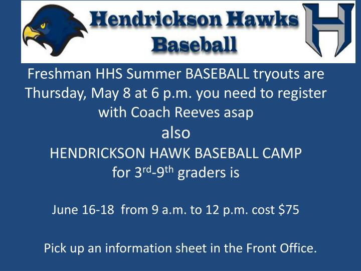 Freshman HHS Summer BASEBALL tryouts are Thursday, May 8 at 6 p.m. you need to register with Coach Reeves