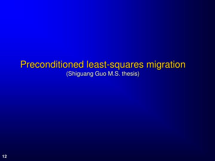 Preconditioned least-squares migration