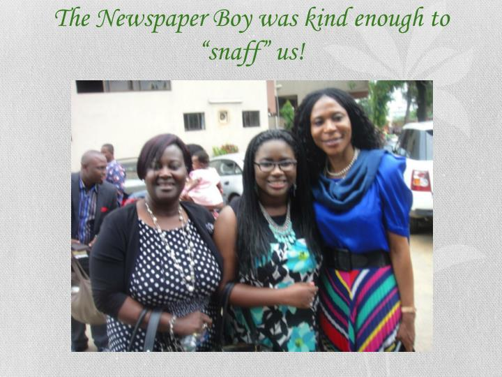 The Newspaper Boy was kind enough to ""