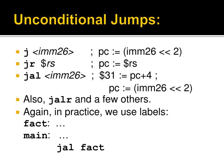 Unconditional Jumps: