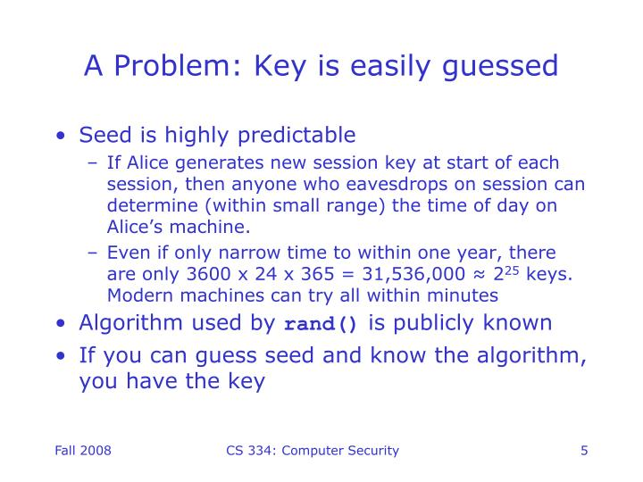 A Problem: Key is easily guessed