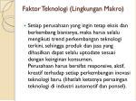 faktor teknologi lingkungan makro
