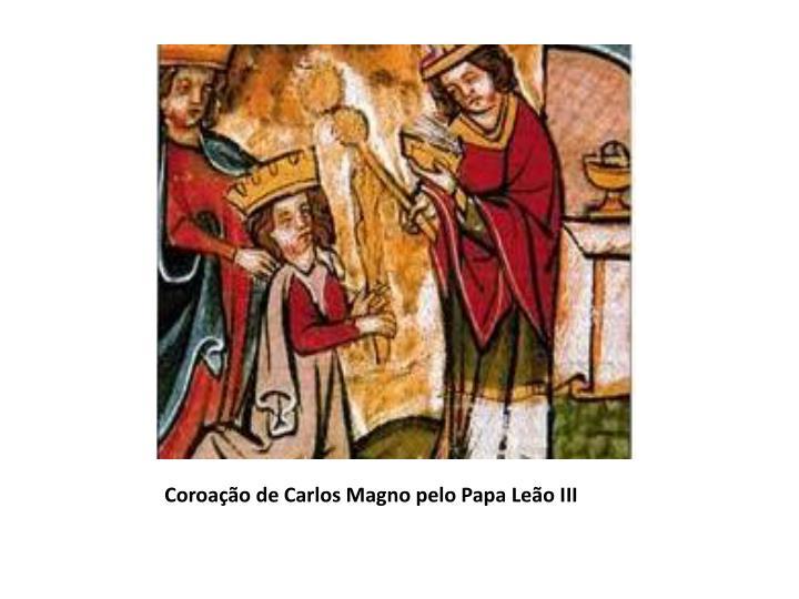Coroação de Carlos Magno pelo Papa Leão III