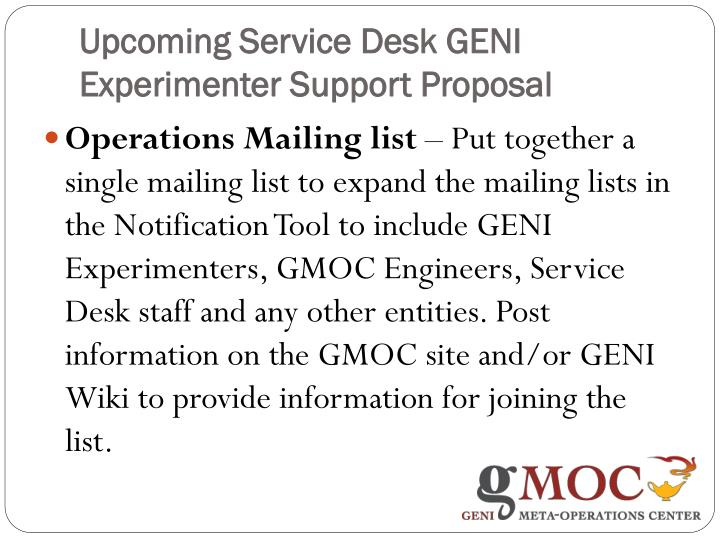 Upcoming Service Desk GENI Experimenter Support Proposal