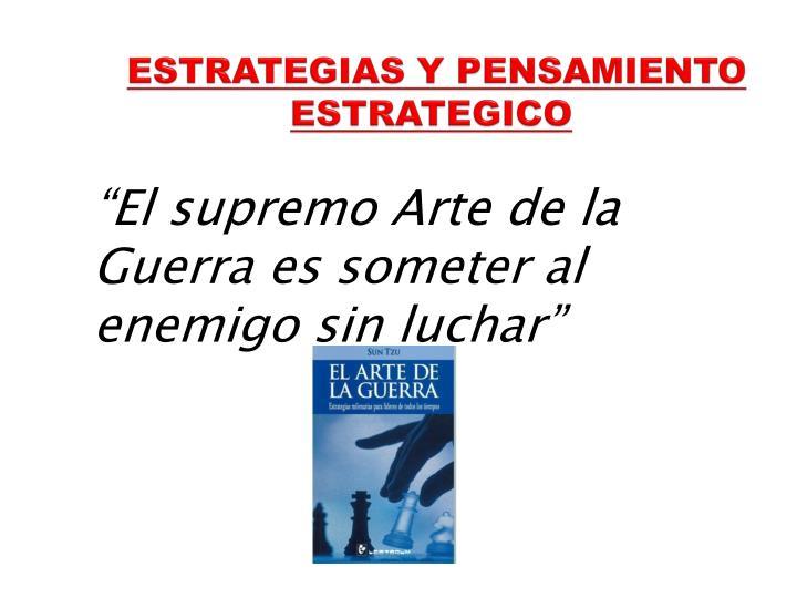ESTRATEGIAS Y PENSAMIENTO ESTRATEGICO