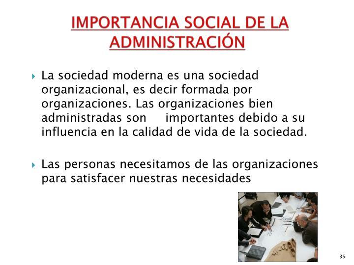 IMPORTANCIA SOCIAL DE LA ADMINISTRACIÓN