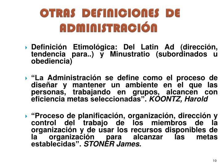 OTRAS  DEFINICIONES  DE ADMINISTRACIÓN