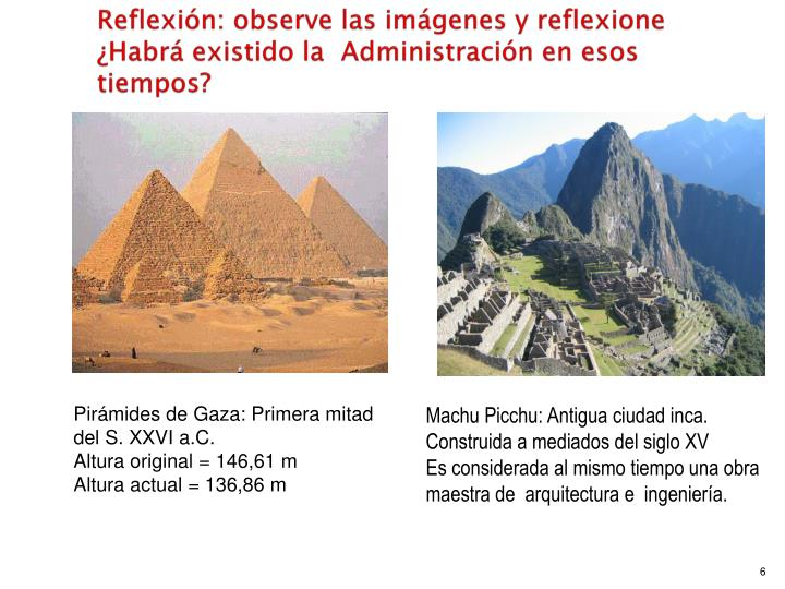 Reflexión: observe las imágenes y reflexione ¿Habrá existido la  Administración en esos tiempos?