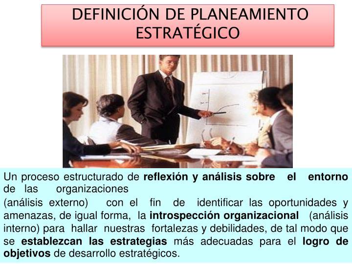 DEFINICIÓN DE PLANEAMIENTO ESTRATÉGICO