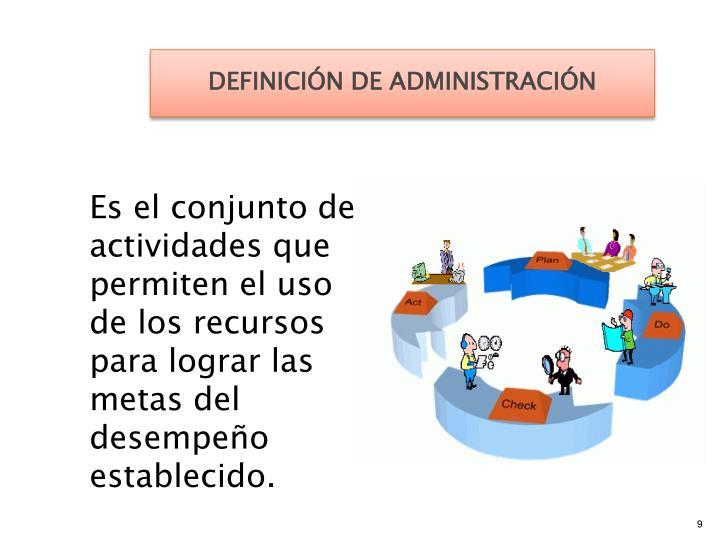 DEFINICIÓN DE ADMINISTRACIÓN