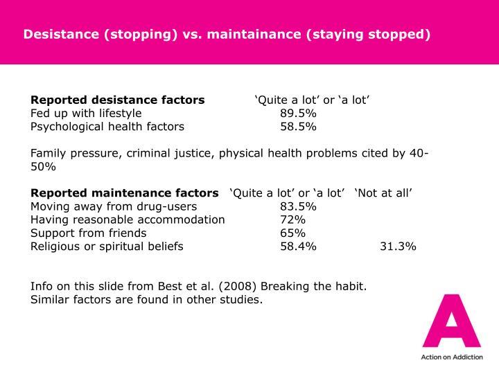 Desistance (stopping) vs.