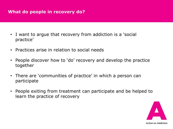 What do people in recovery do?