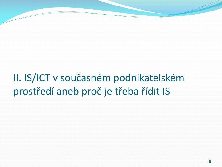 II. IS/ICT v současném podnikatelském prostředí aneb proč je třeba řídit IS