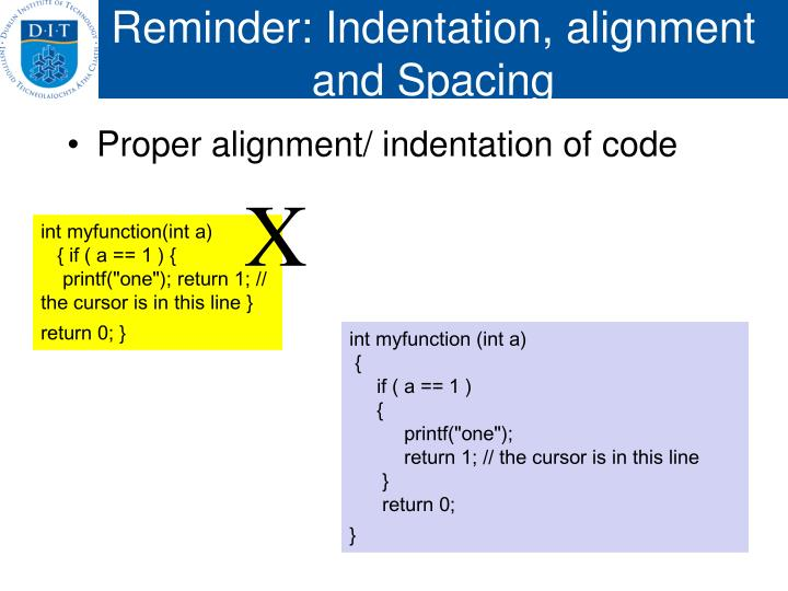 Reminder: Indentation, alignment and Spacing