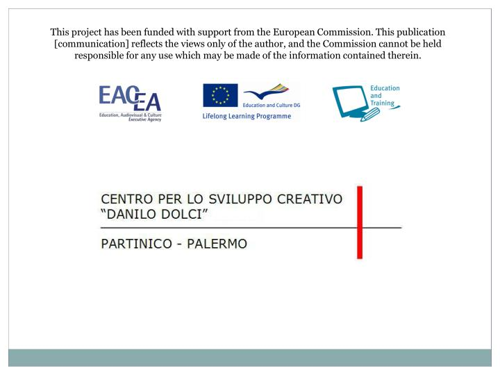 This project has been funded with support from the European Commission. This publication [communication] reflects the views only of the author, and the Commission cannot be held responsible for any use which may be made of the information contained therein.