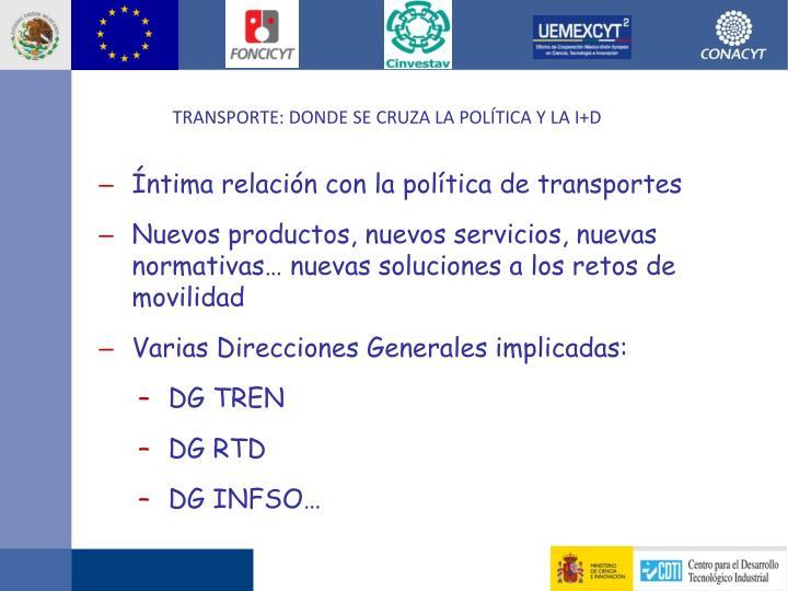 Íntima relación con la política de transportes