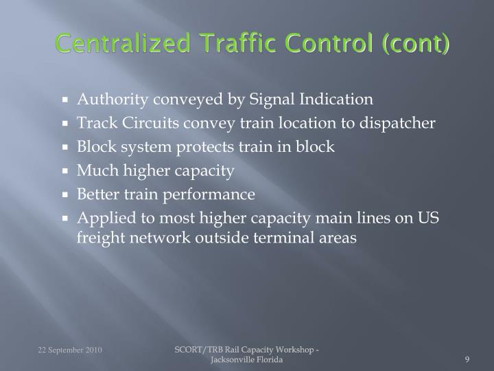 Centralized Traffic Control (cont)