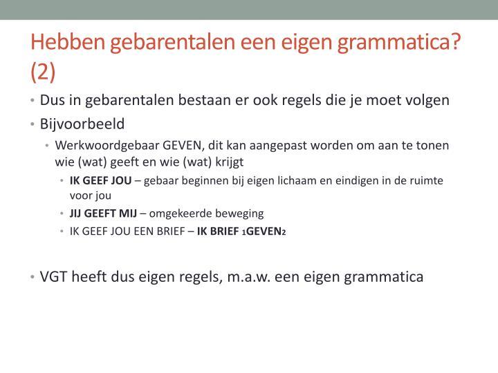 Hebben gebarentalen een eigen grammatica? (2)