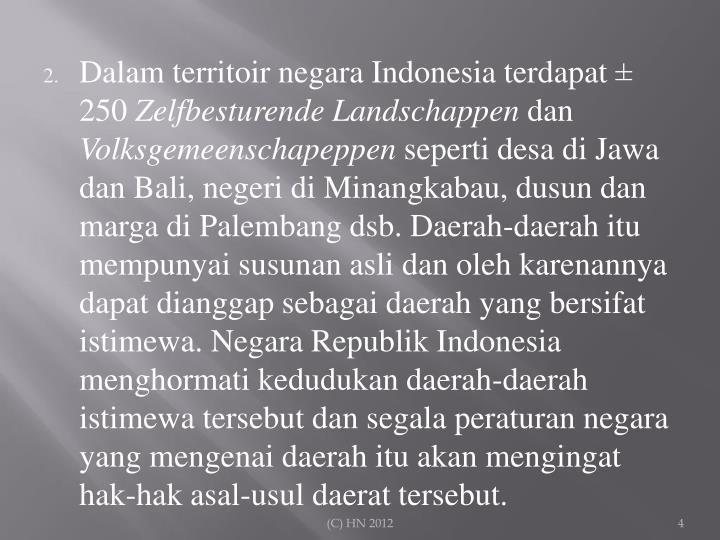 Dalam territoir negara Indonesia terdapat ± 250
