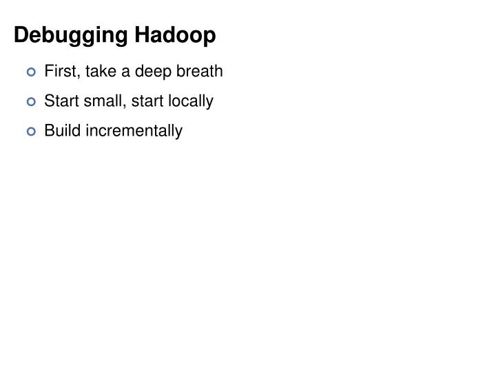 Debugging Hadoop