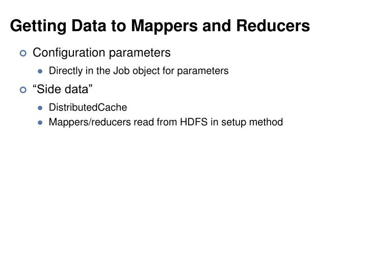 Getting Data to Mappers and Reducers