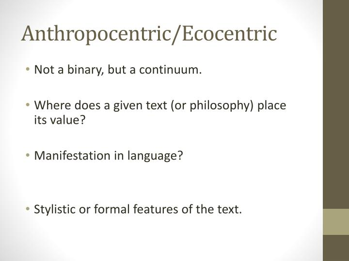 Anthropocentric/Ecocentric