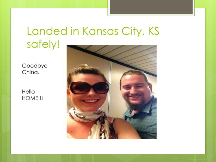 Landed in Kansas City, KS safely!